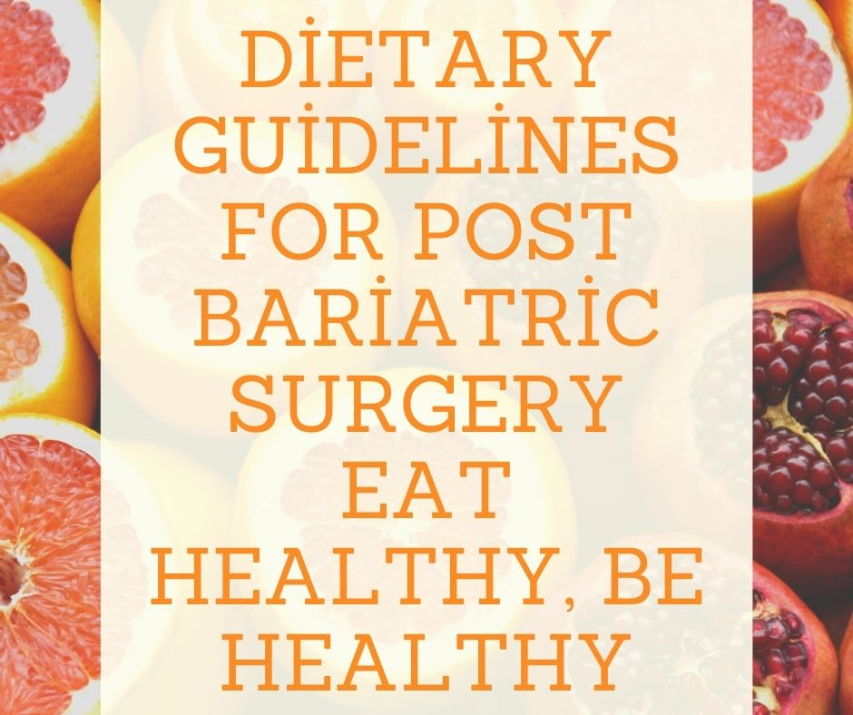 Diet Guidelines for Post Bariatric Surgery