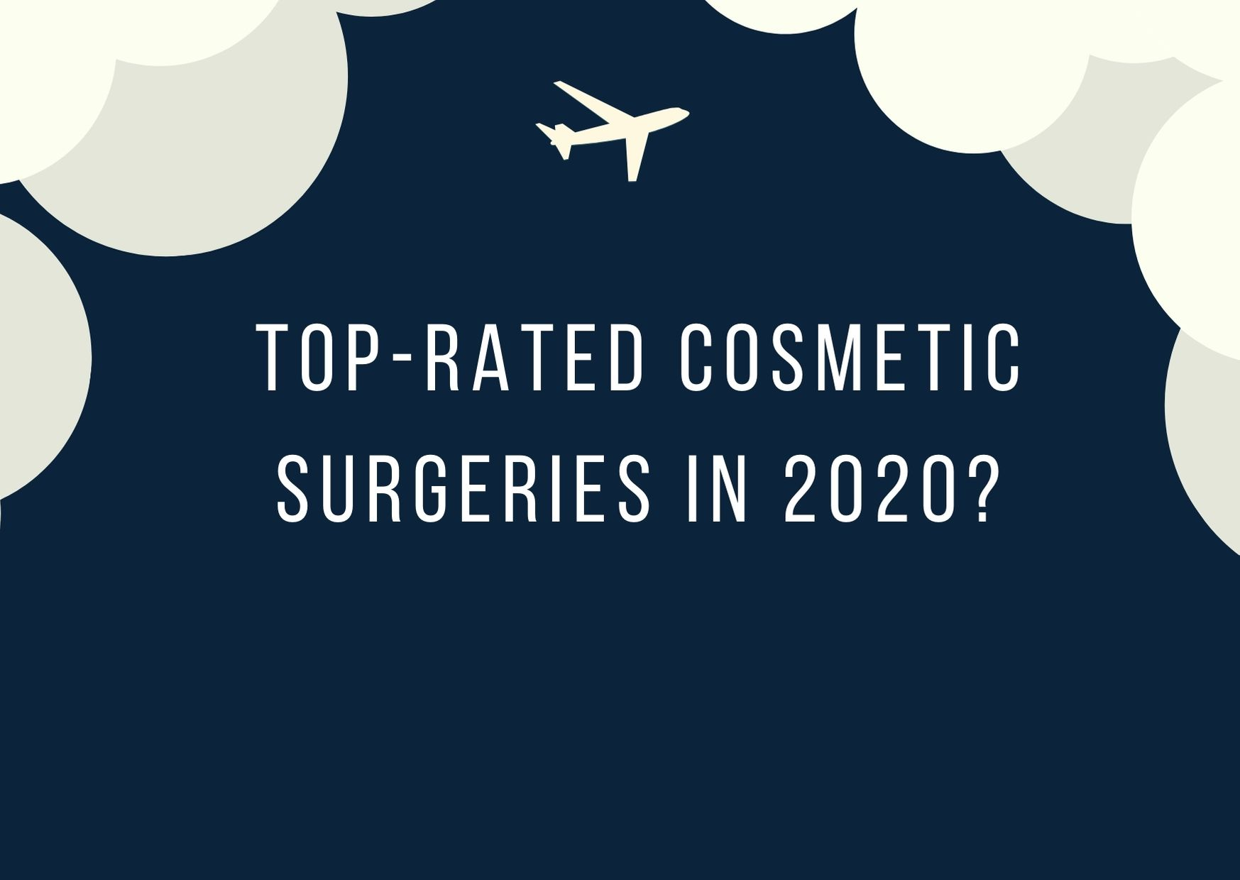 Top-Rated Cosmetic Surgeries in 2020?