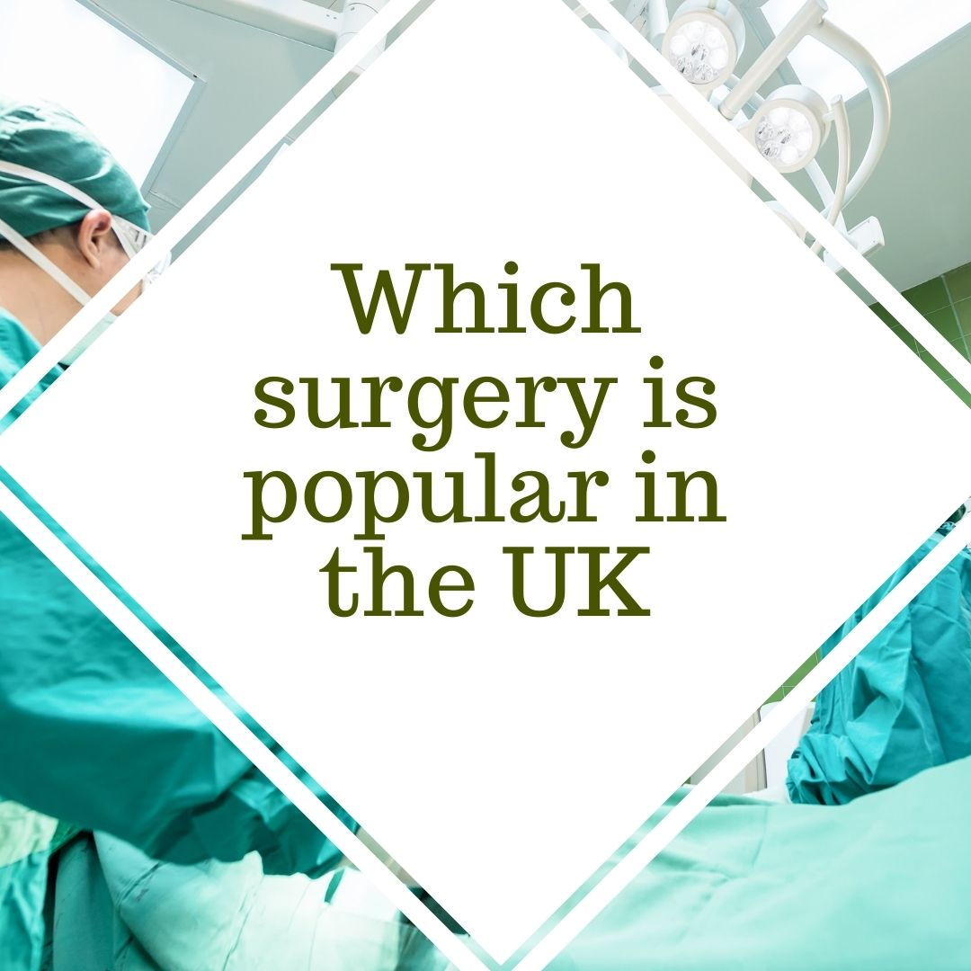 Which surgery is popular in the UK