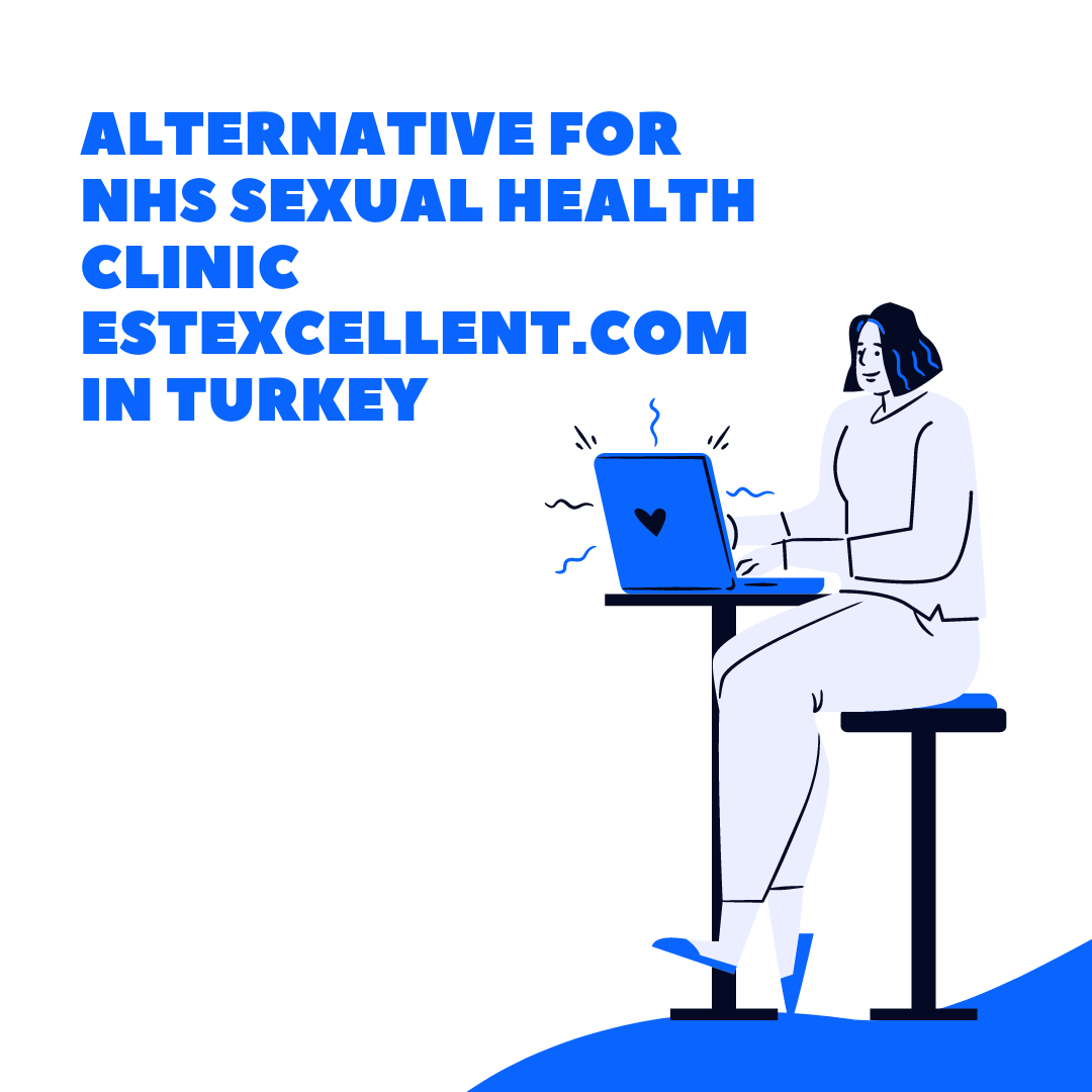 Alternative for NHS Sexual Health Clinic Estexcellent.com in Turkey